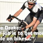 """Steve Drake: """"Our job is to get more people on bikes"""""""