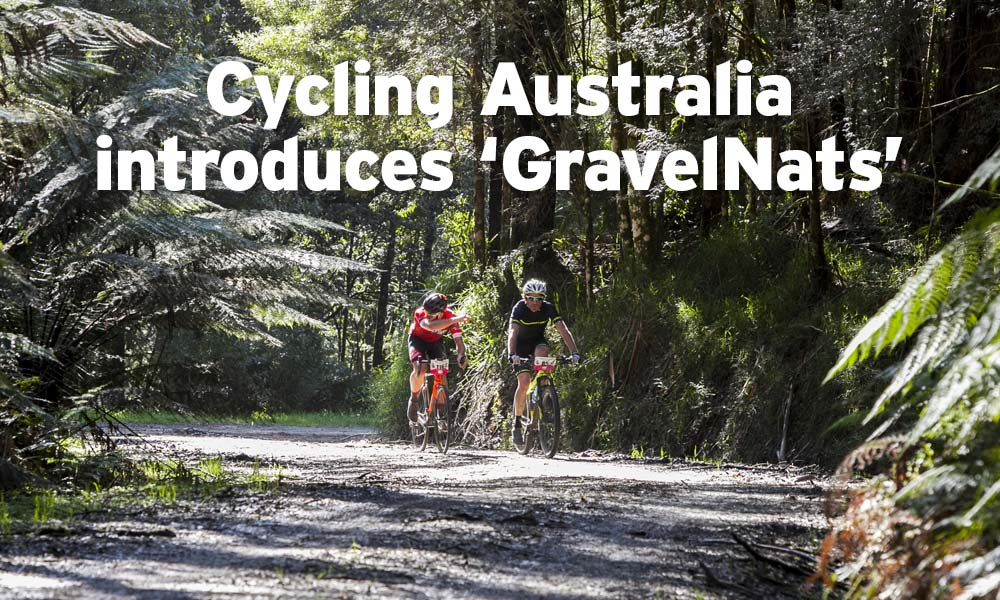 Let there be 'GravelNats': an initiative of Cycling Australia
