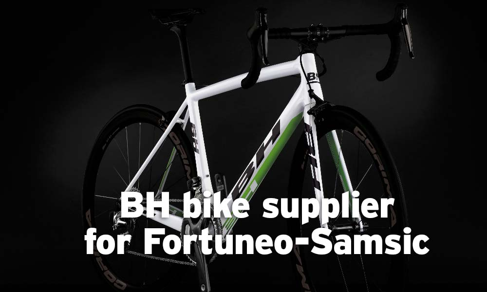 BH the new bike supplier for Fortuneo-Samsic