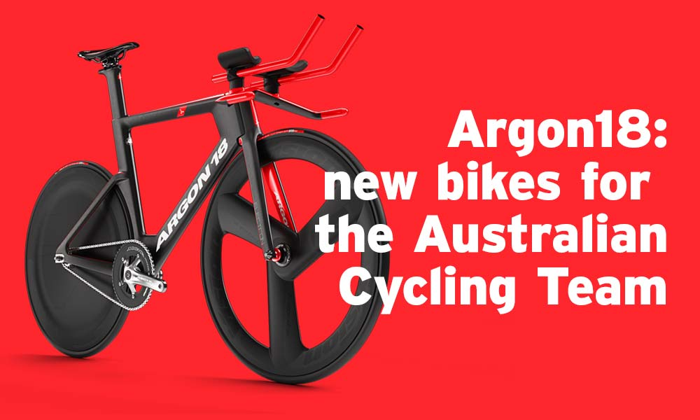 Argon 18: bike of the Australian Cycling Team until 2020