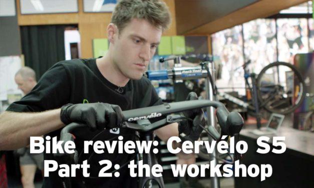Bike review: 2019 Cervélo S5 – part 2, the workshop