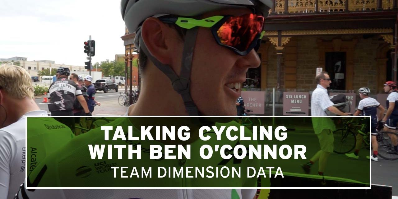 Talking cycling with Ben O'Connor from Team Dimension Data