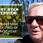 "Gerry Ryan: ""We've got some people lined up for next year"""